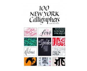 100 New York Calligraphers by Cynthia Dantzic